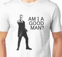 Dr Who - Am I a good man? Unisex T-Shirt