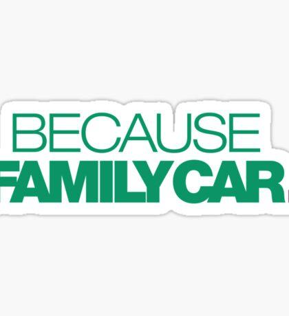 BECAUSE FAMILY CAR (3) Sticker