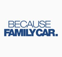 BECAUSE FAMILY CAR (5) by PlanDesigner