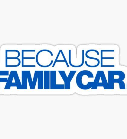 BECAUSE FAMILY CAR (5) Sticker