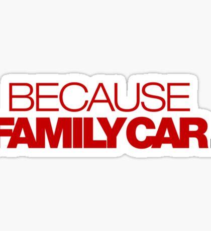 BECAUSE FAMILY CAR (7) Sticker