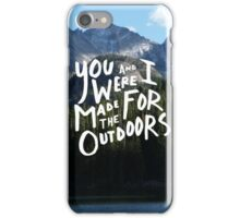 You & I Were Made for the Outdoors - Mountain Range iPhone Case/Skin
