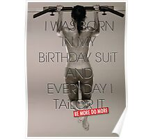 Everyday I Tailor My Birthday Suit Poster