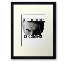 Dr Who - The Doctor is Coming Framed Print
