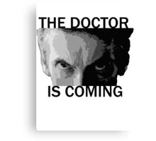 Dr Who - The Doctor is Coming Canvas Print