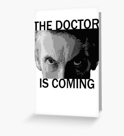 Dr Who - The Doctor is Coming Greeting Card