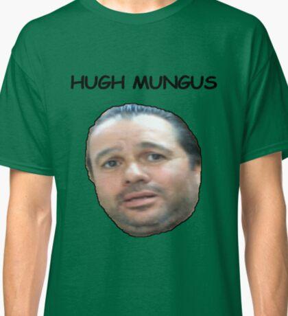 Hugh Mungus Classic T-Shirt