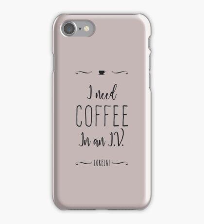 I need coffee in an I.V. iPhone Case/Skin