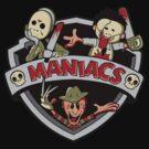 MANIACS! by Ratigan