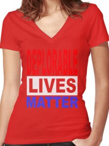 DEPLORABLE LIVES MATTER 1 Women's Fitted V-Neck T-Shirt