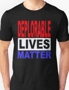 DEPLORABLE LIVES MATTER 1 Unisex T-Shirt