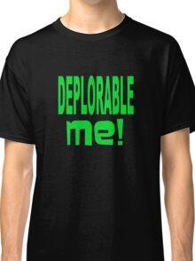 DEPLORABLE ME 1 Classic T-Shirt