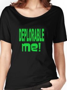 DEPLORABLE ME 1 Women's Relaxed Fit T-Shirt