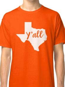 Y'all Texas Classic T-Shirt
