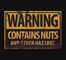 Danger : Contains Nuts & Other Hazards Sign by RedeyeDigital