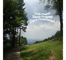 LSD - Look Deeper, Steady Progress, Don't Compromise Photographic Print