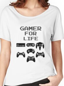 Gamer For Life  ( Clothing & Sticker) Women's Relaxed Fit T-Shirt