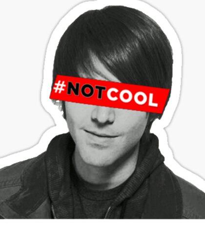 Shane Dawson's NOT COOL movie Sticker