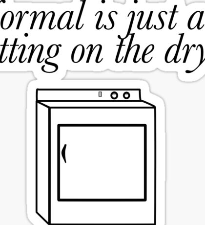 Normal is just a setting Sticker