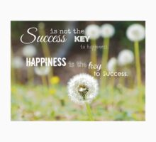 Success is not the key to happiness; Happiness is the key to success. Kids Tee