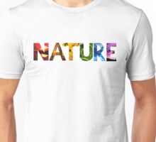 Nature Found within Nature Unisex T-Shirt