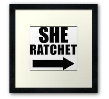 She Ratchet ---> 1/2 Framed Print