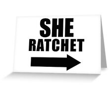 She Ratchet ---> 1/2 Greeting Card