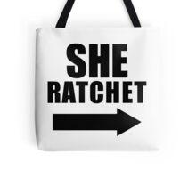 She Ratchet ---> 1/2 Tote Bag