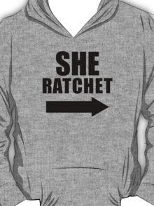 She Ratchet ---> 1/2 T-Shirt