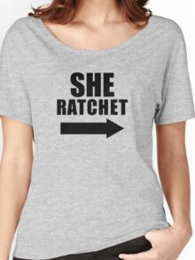 She Ratchet ---> 1/2 Women's Relaxed Fit T-Shirt