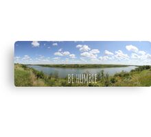 River Panoramic - Be Humble Canvas Print