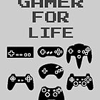 Gamer For Life ( Prints, Cards & Posters) by PopCultFanatics