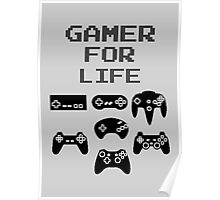 Gamer For Life ( Prints, Cards & Posters) Poster