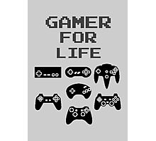 Gamer For Life ( Prints, Cards & Posters) Photographic Print