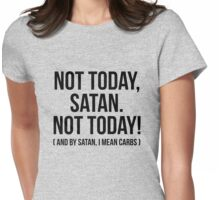Not today Satan, I mean Carbs Womens Fitted T-Shirt