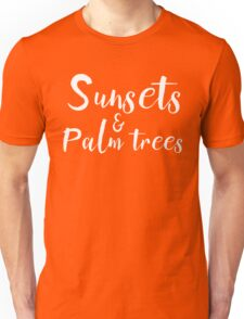 Sunsets and Palm Trees Unisex T-Shirt