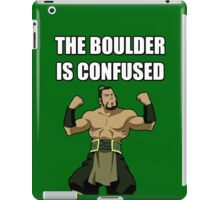 THE BOULDER IS CONFUSED iPad Case/Skin