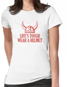 Life's Tough. Wear A Helmet Womens Fitted T-Shirt