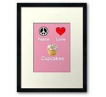 Peace Love & Cupcakes ( Pink Greeting Card & Postcard ) Framed Print