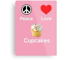 Peace Love & Cupcakes ( Pink Greeting Card & Postcard ) Metal Print