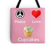 Peace Love & Cupcakes ( Pink Greeting Card & Postcard ) Tote Bag