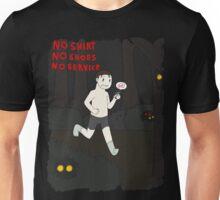 No shirt no shoes  Unisex T-Shirt