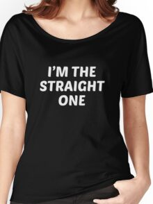 I'm The Straight One Women's Relaxed Fit T-Shirt
