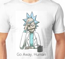 Go Away, Human Unisex T-Shirt