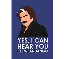 Yes, I can hear you Clem Fandango. Photographic Print