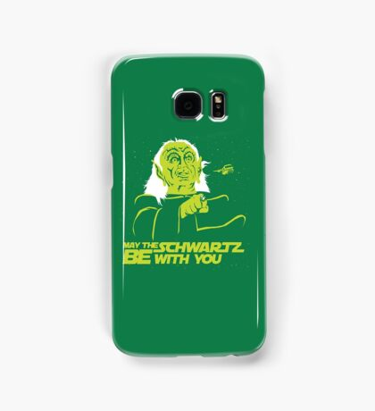 May the Schwartz Be With You Samsung Galaxy Case/Skin