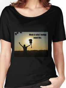 Music is what feelings sound like Women's Relaxed Fit T-Shirt