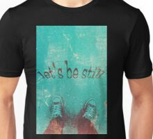 Let's Be Still The Head and the Heart Unisex T-Shirt