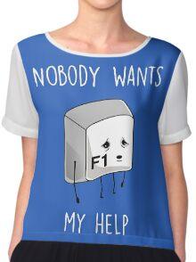 Nobody Wants My Help Chiffon Top