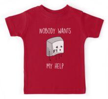 Nobody Wants My Help Kids Tee
